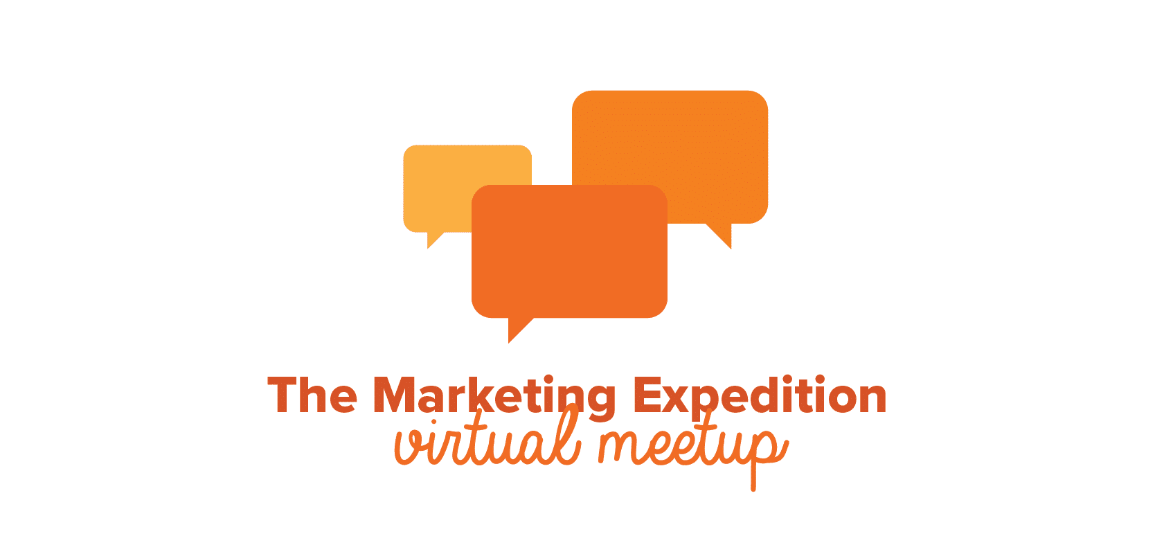 The Marketing Expedition Community Virtual Meetup