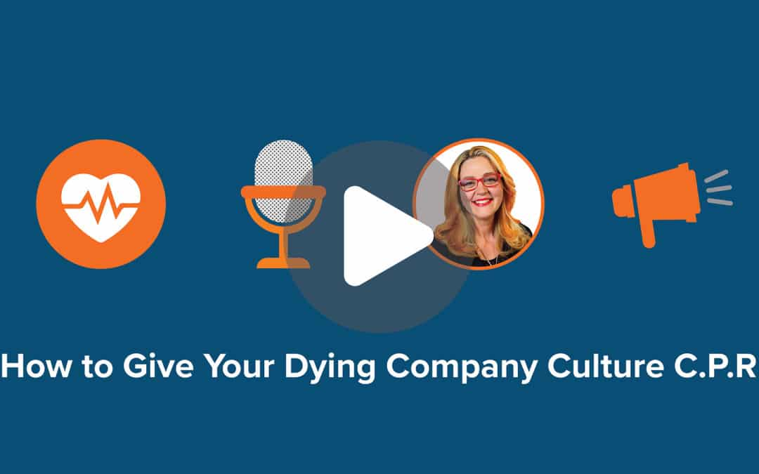 How to Give Your Dying Company Culture C.P.R.