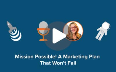 Mission Possible! A Marketing Plan That Won't Fail.