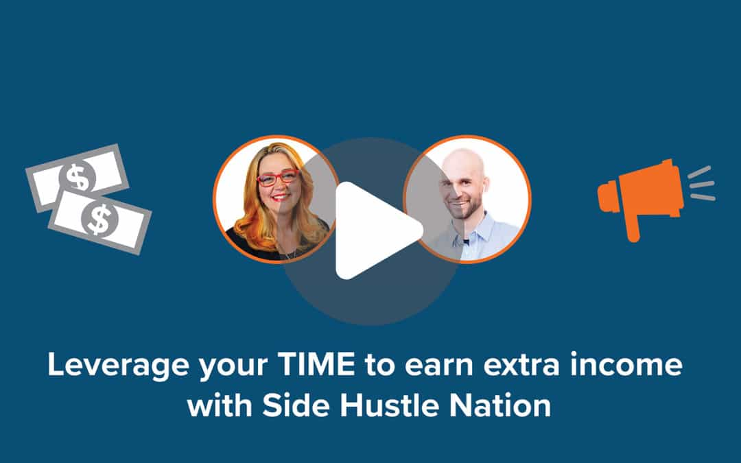 Leverage your TIME to earn extra income with Side Hustle Nation