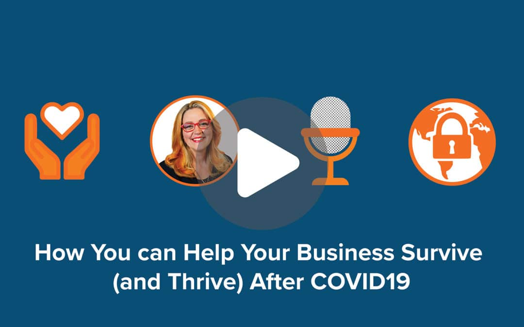 How you can Help your Business Survive (and Thrive) after COVID19