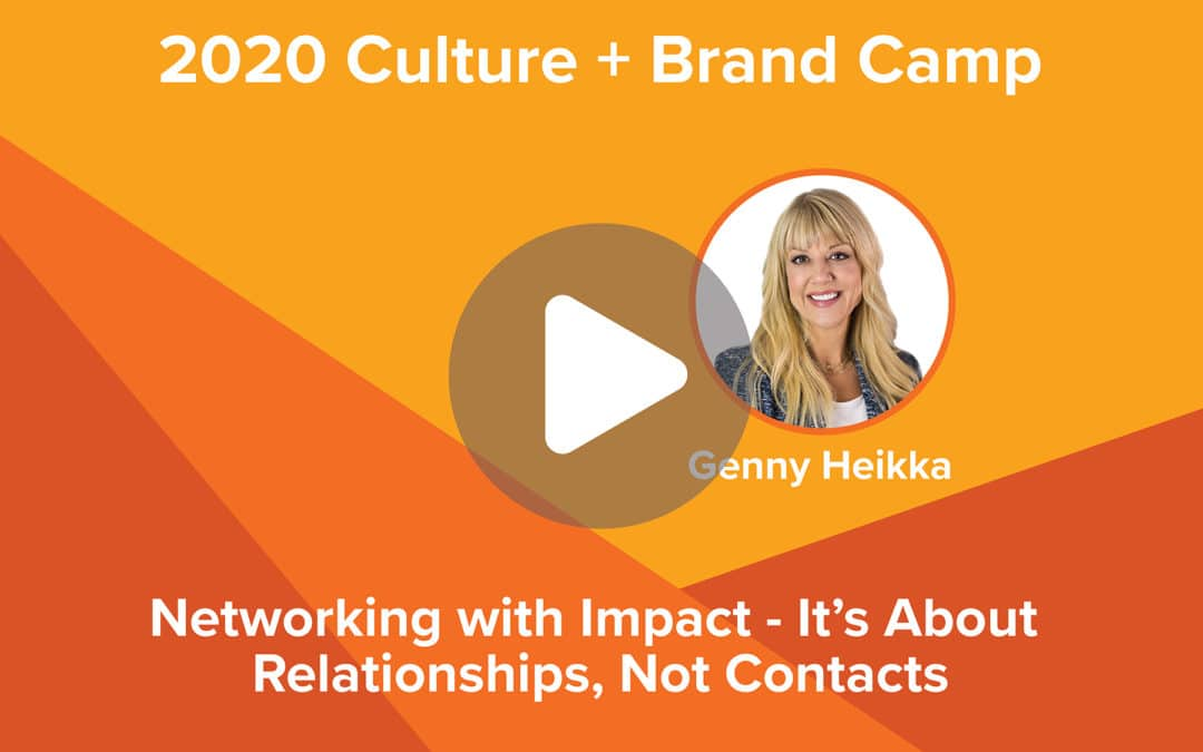 Networking with Impact – It's About Relationships, Not Contacts | Genny Heikka