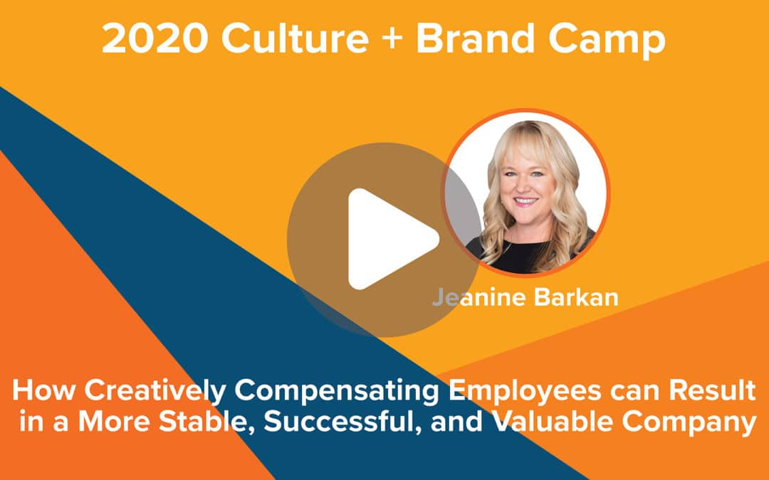 How Creatively Compensating Employees can Result in a More Stable, Successful, & Valuable Company | Jeanine Barkan