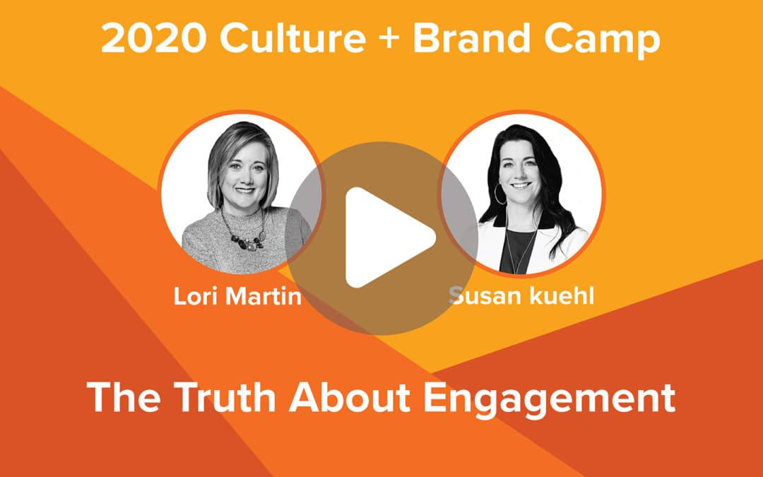 The Truth About Engagement | Lori Martin and Susan Kuehl