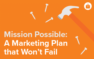Mission Possible: A Marketing Plan that Won't Fail