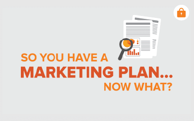 So You Have a Marketing Plan… Now What?