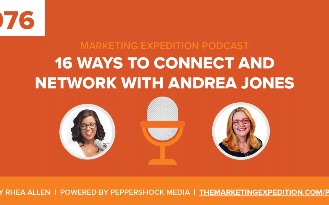 Episode 76 | 16 Ways to Connect and Network with Andréa Jones