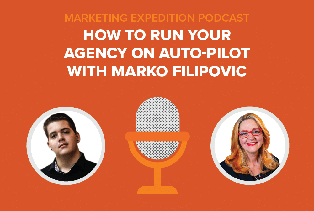 Episode 78 | How to Run Your Agency on Auto-Pilot with Marko Filipovic
