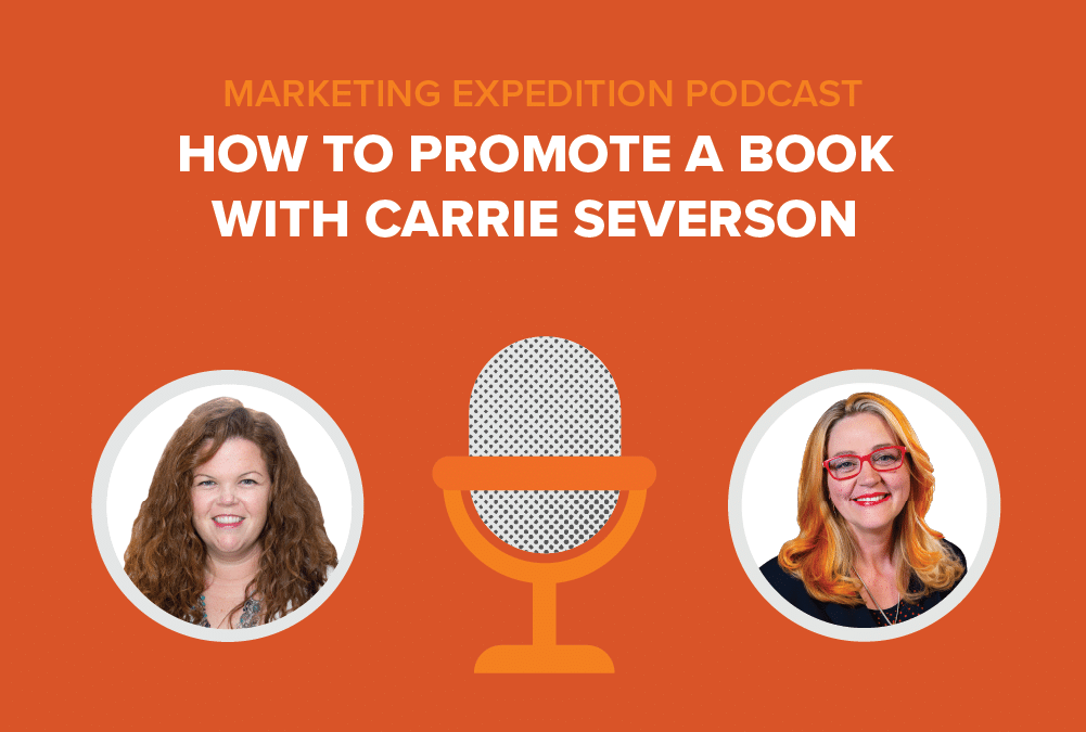 Episode 79 | How to Promote a Book with Carrie Severson