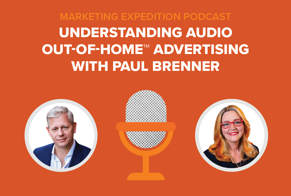 Episode 80 | Understanding Audio Out-of-Home™ Advertising with Paul Brenner