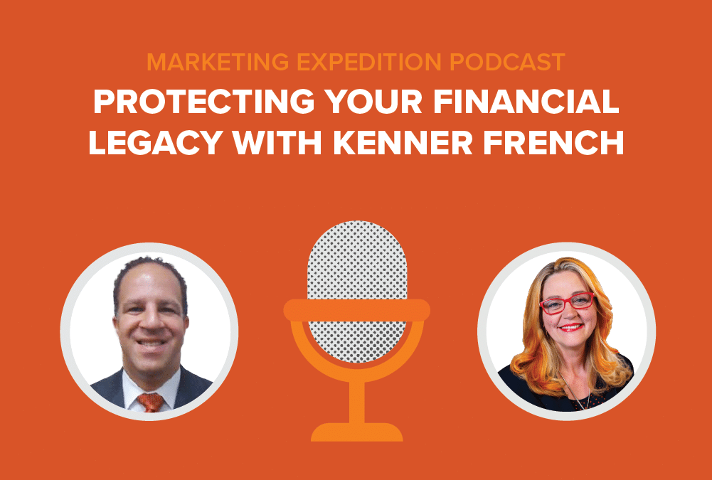 Episode 84 | Protecting Your Financial Legacy with Kenner French