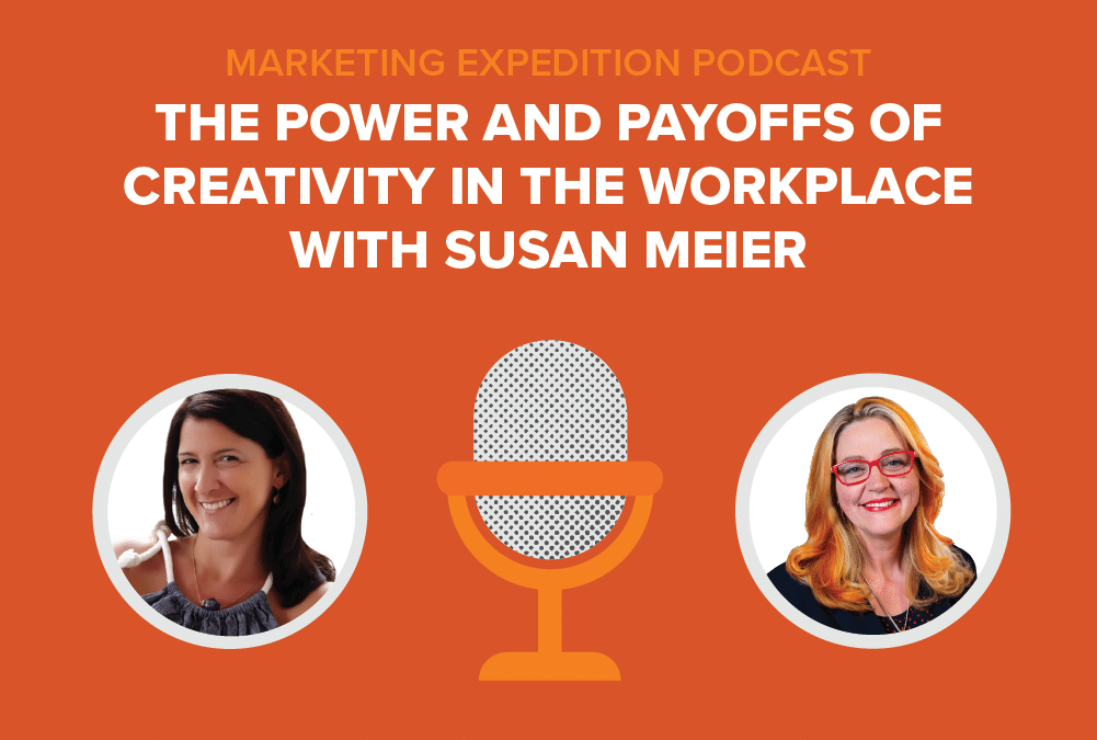Episode 85 | The Power and Payoffs of Creativity in the Workplace with Susan Meier
