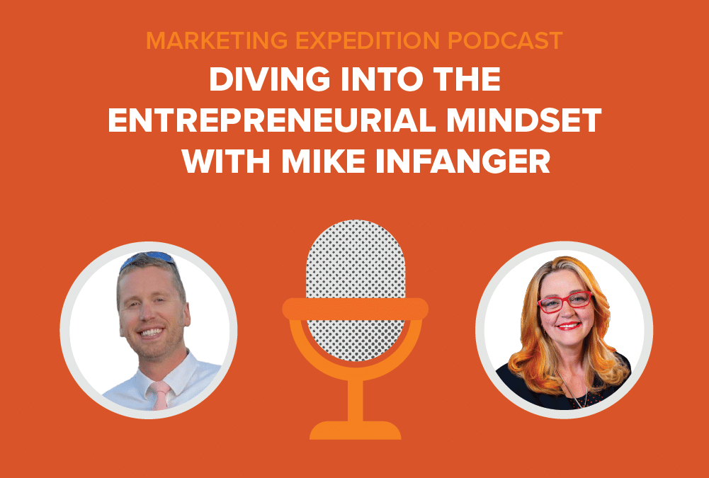Episode 87 | Diving into the Entrepreneurial Mindset with Mike Infanger