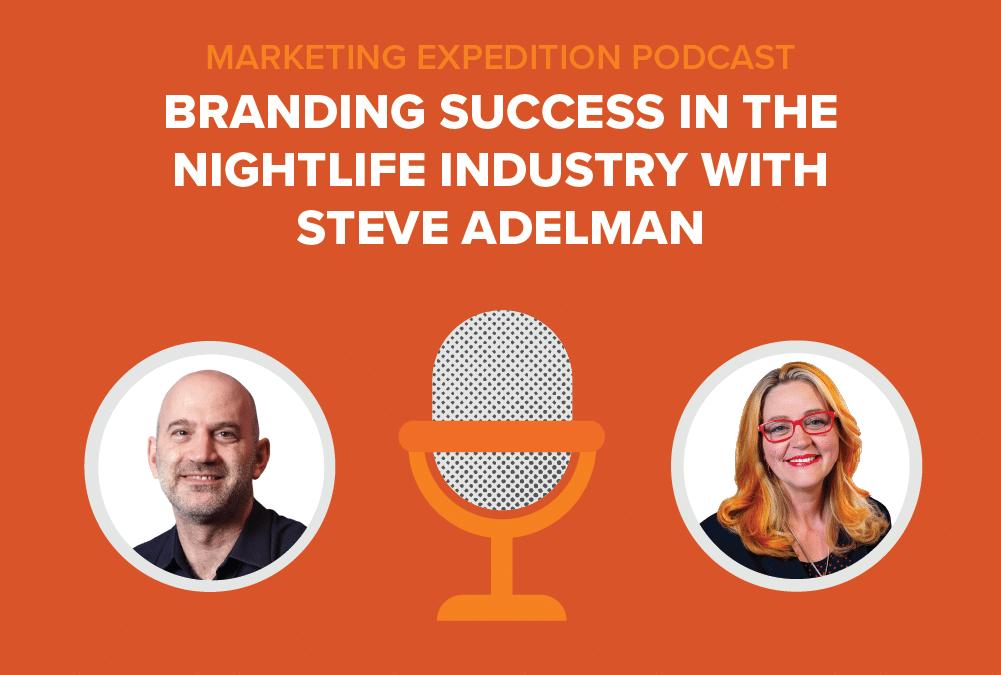 Episode 88   Branding Success in the Nightlife Industry with Steve Adelman