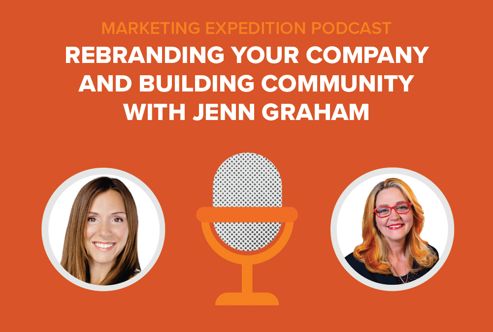 Episode 90 | Rebranding Your Company and Building Community with Jenn Graham