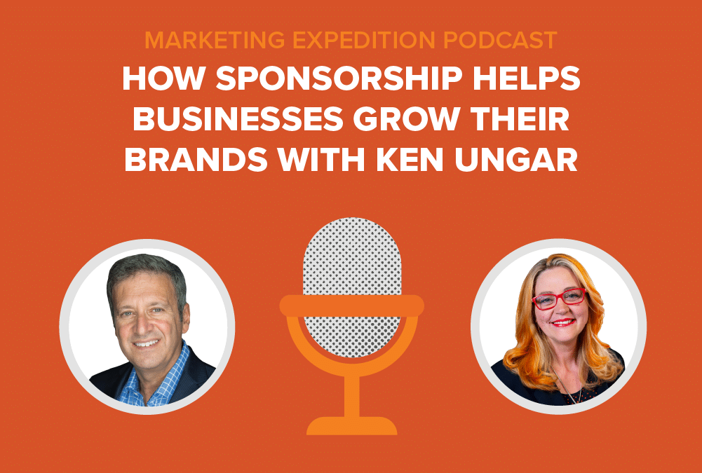 Episode 93 | How Sponsorship Helps Businesses Grow Their Brands with Ken Ungar