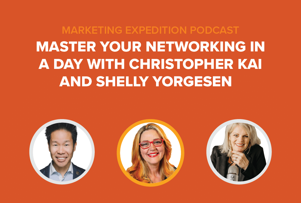 Episode 99 | Master Your Networking in a Day with Christopher Kai and Shelly Yorgesen